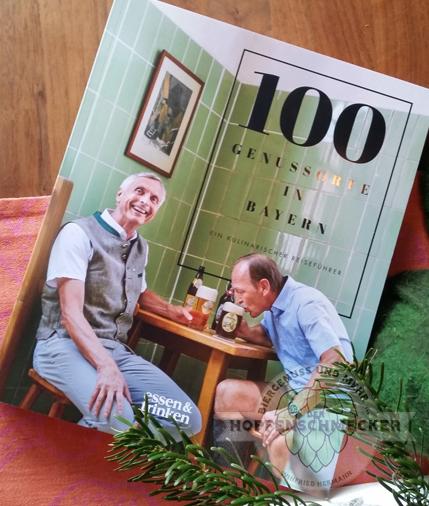 """""""100 Genussorte in Bayern – Ein kulinarischer Reiseführer"""". Der Hopfenschmecker hat ein Buch gefunden"""